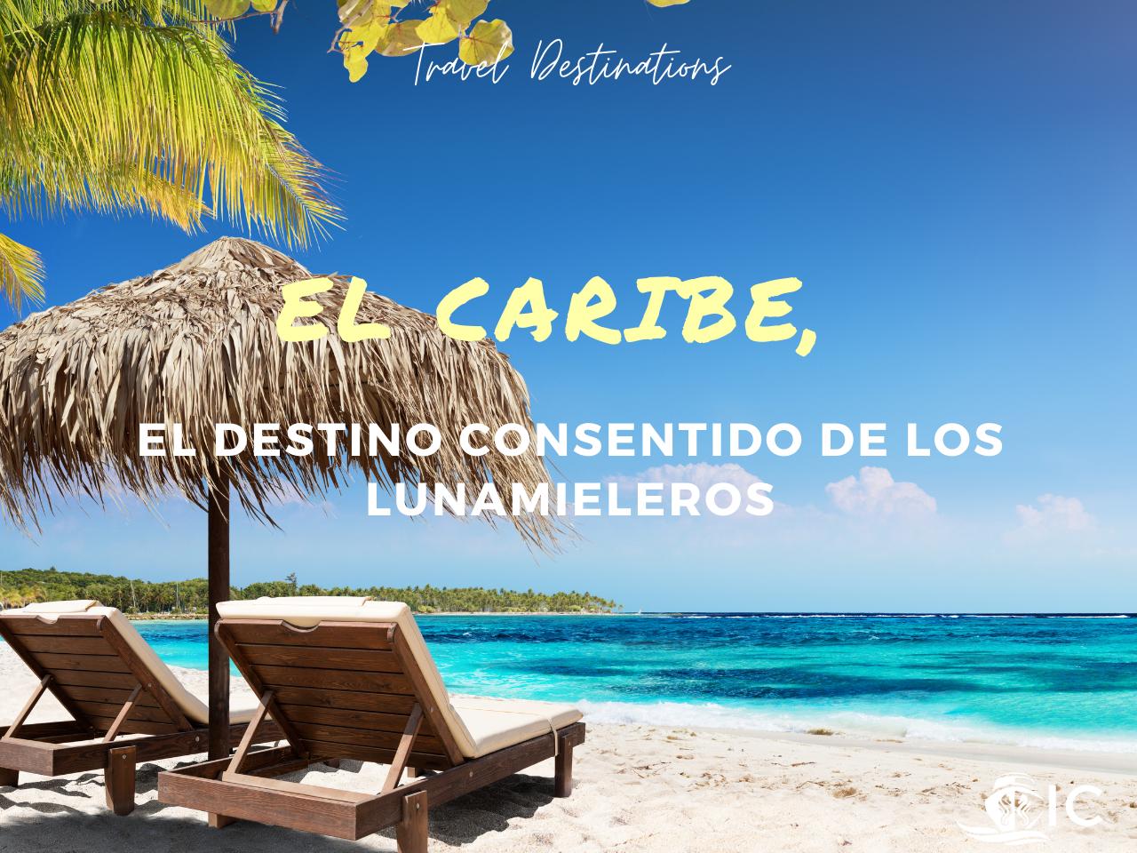 El caribe, el mejor destino para los lunamieleros