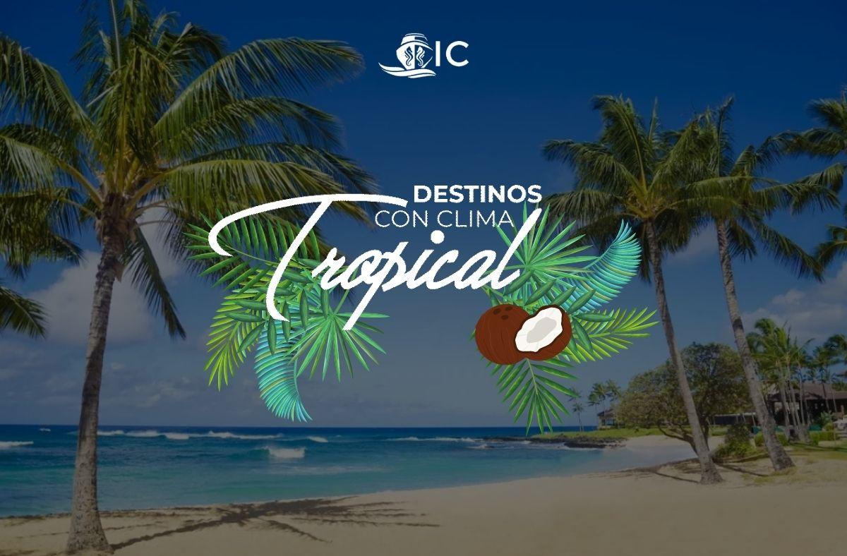 destinos top con clima tropical